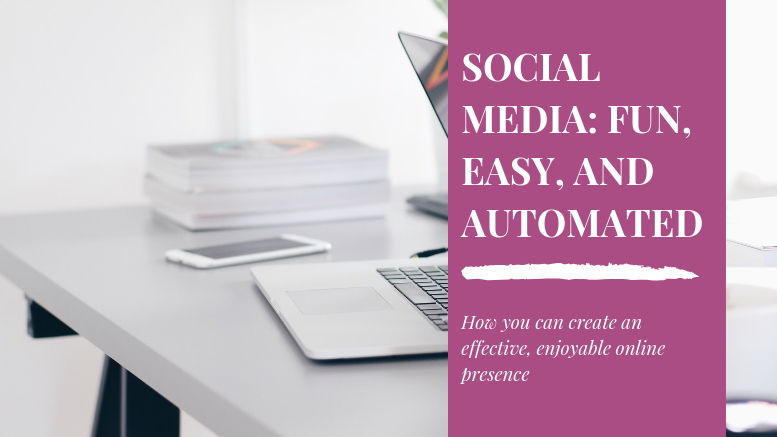 Social media CAN be fun, easy, and automated -- you just have to do THIS